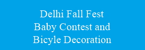Delhi Fall Fest - Baby Contest & Bicyle Decoration